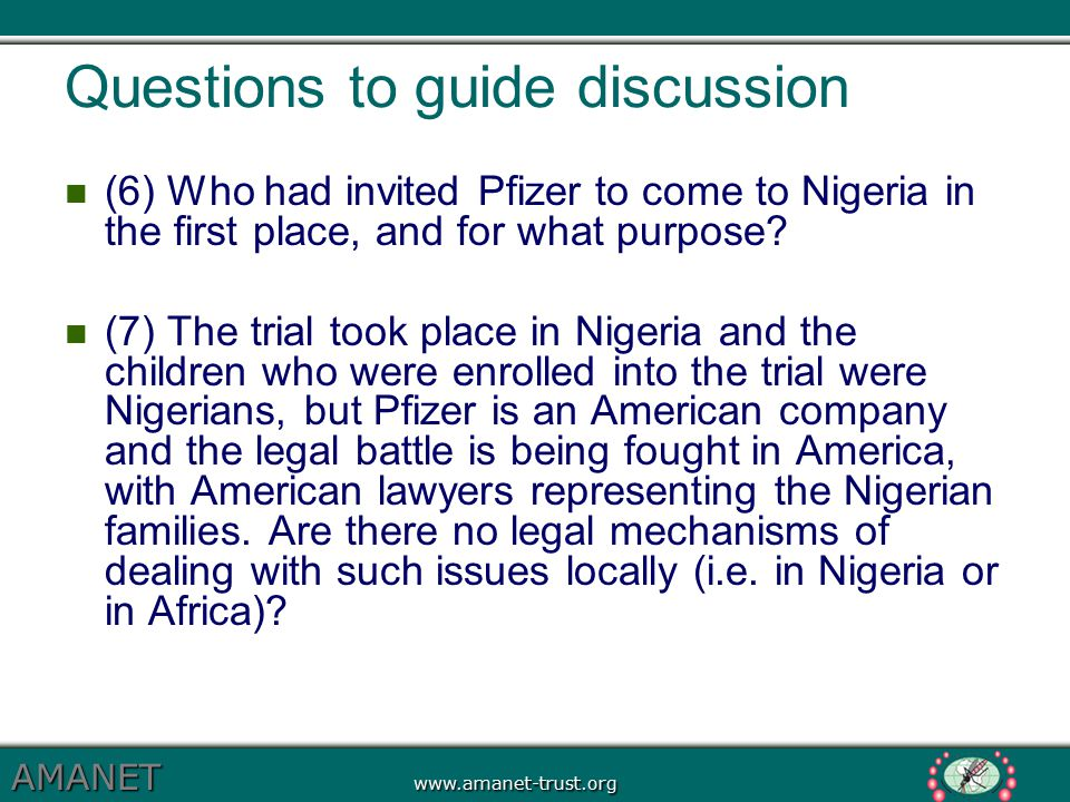 AMANET www.amanet-trust.org Questions to guide discussion (6) Who had invited Pfizer to come to Nigeria in the first place, and for what purpose? (7)