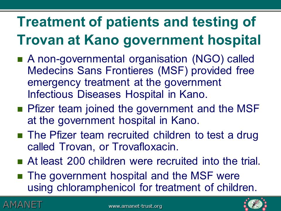 AMANET www.amanet-trust.org Treatment of patients and testing of Trovan at Kano government hospital A non-governmental organisation (NGO) called Medec