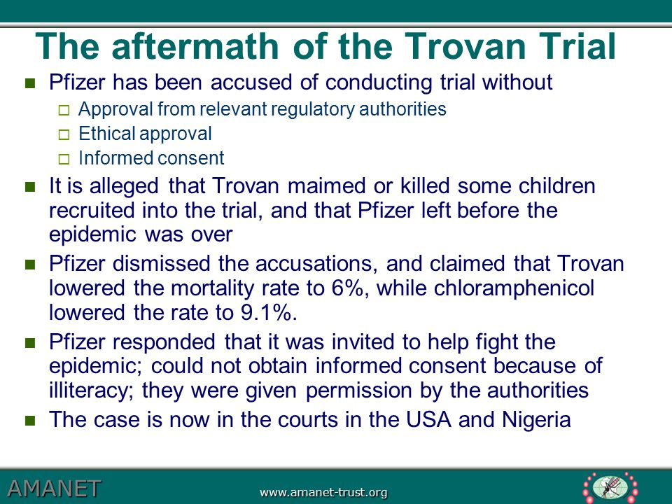 AMANET www.amanet-trust.org The aftermath of the Trovan Trial Pfizer has been accused of conducting trial without  Approval from relevant regulatory