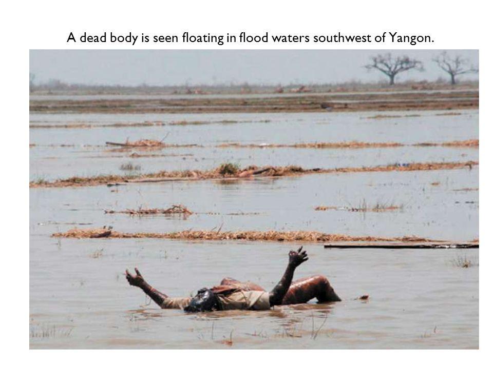 A dead body is seen floating in flood waters southwest of Yangon.