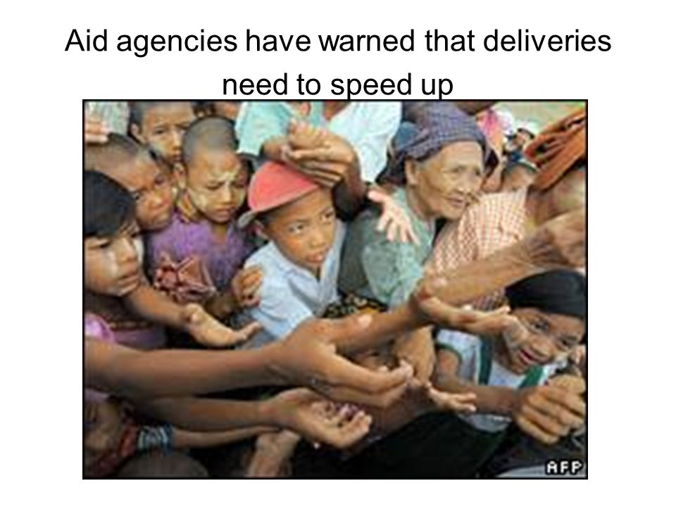 Aid agencies have warned that deliveries need to speed up
