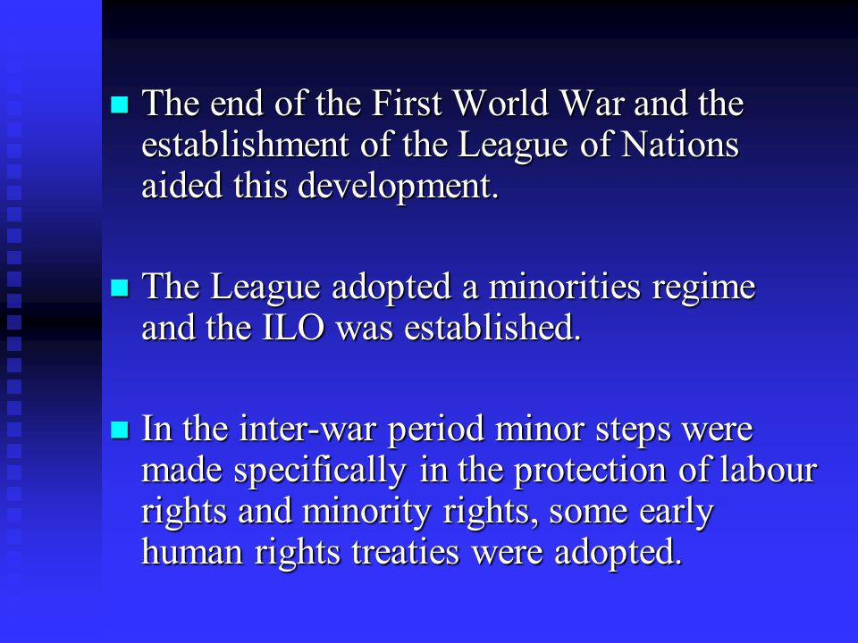 The end of the First World War and the establishment of the League of Nations aided this development. The end of the First World War and the establish