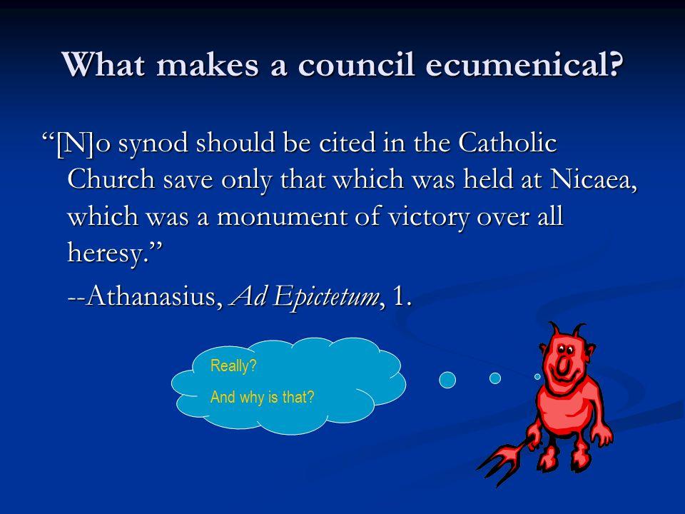 What factors make a council ecumenical.1.