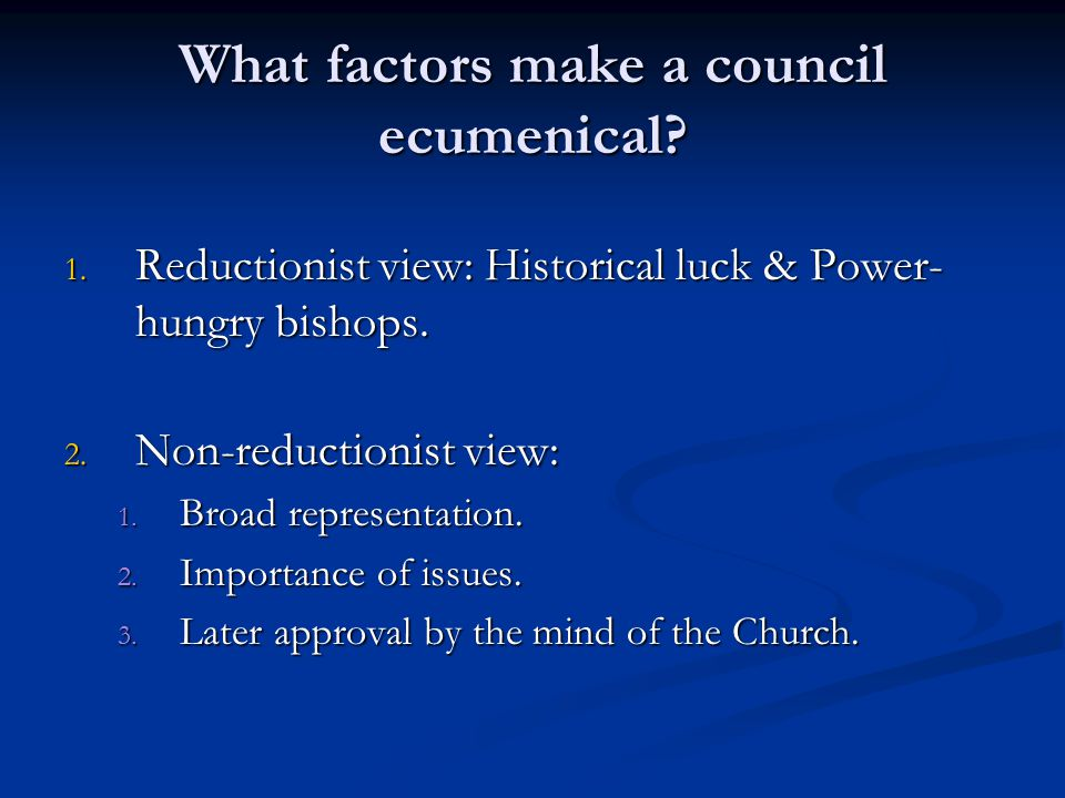 What factors make a council ecumenical. 1.