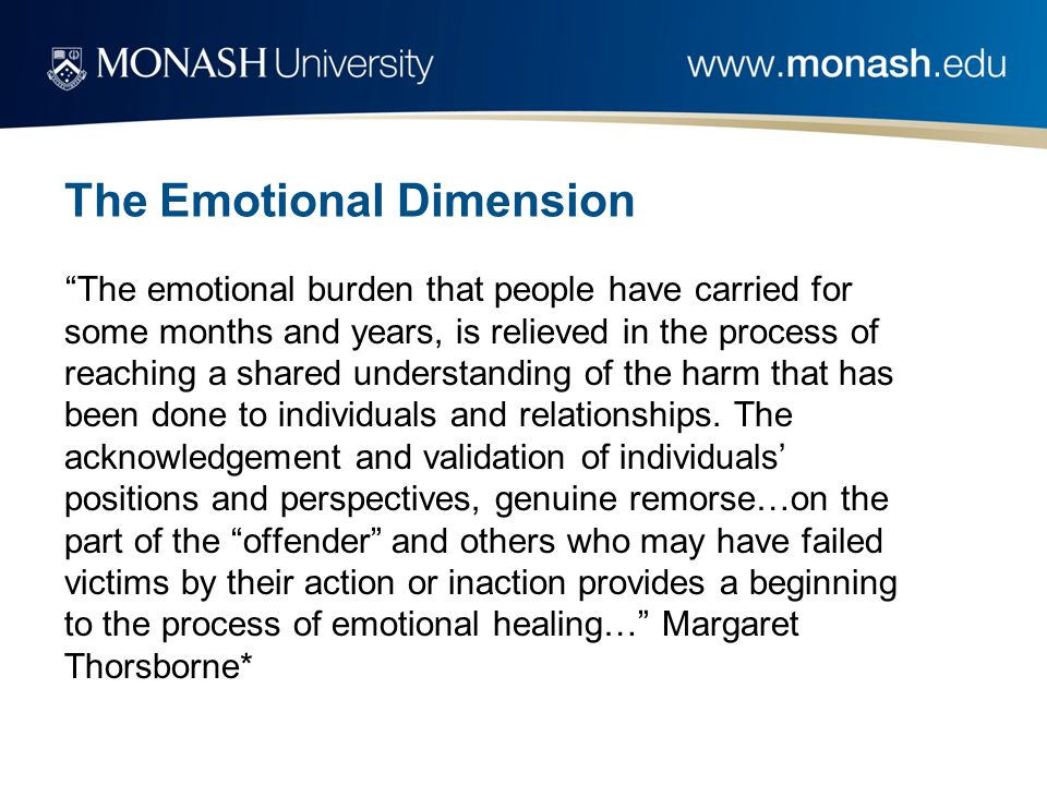 "The Emotional Dimension ""The emotional burden that people have carried for some months and years, is relieved in the process of reaching a shared unde"