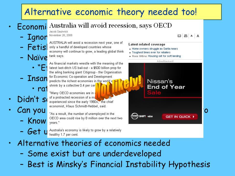 Alternative economic theory needed too.