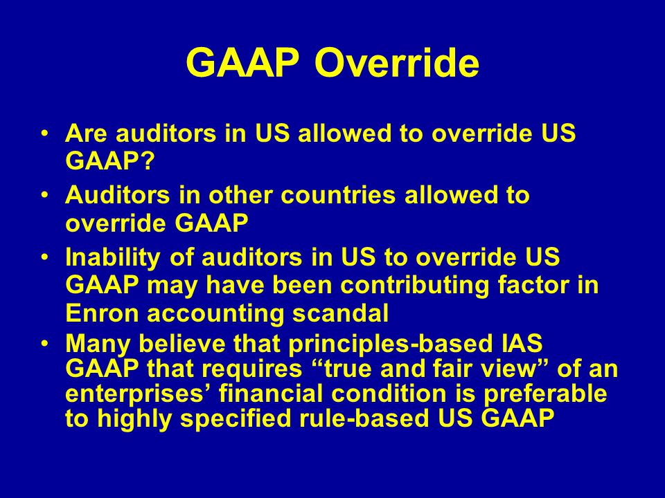 GAAP Override Are auditors in US allowed to override US GAAP.