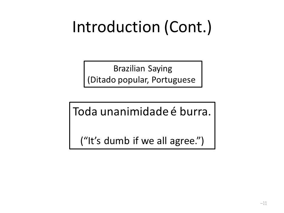 Introduction (Cont.) Toda unanimidade é burra.