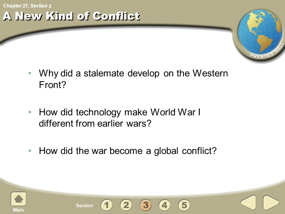 Chapter 27, Section A New Kind of Conflict Why did a stalemate develop on the Western Front.