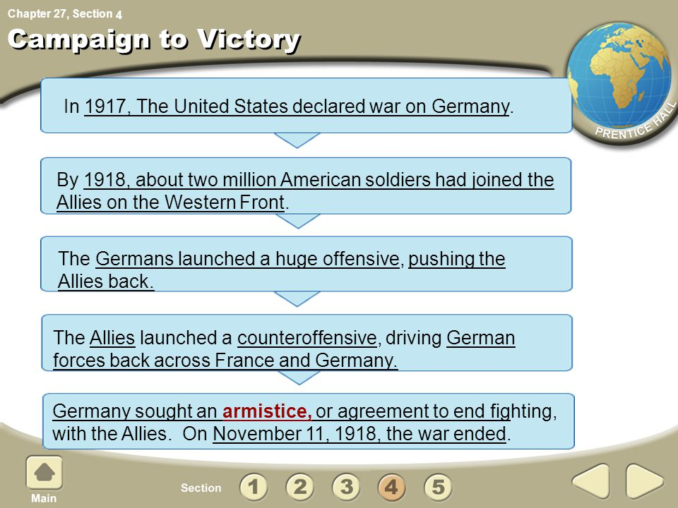 Chapter 27, Section Campaign to Victory In 1917, The United States declared war on Germany.