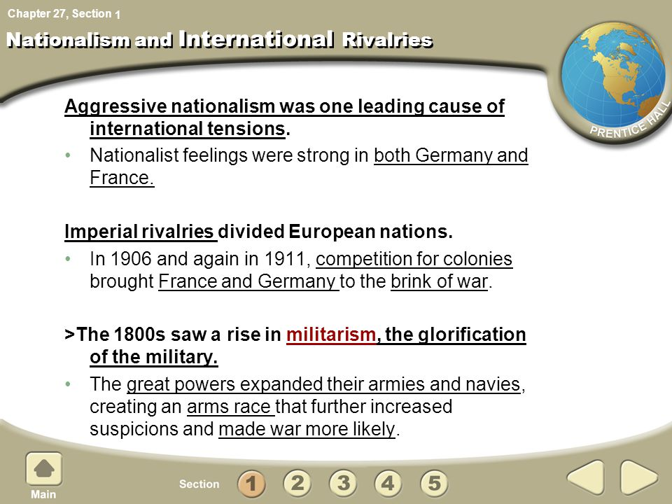 Chapter 27, Section Nationalism and International Rivalries Aggressive nationalism was one leading cause of international tensions.