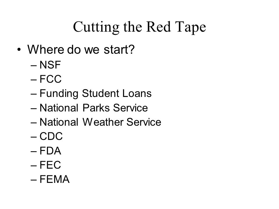 Cutting the Red Tape Where do we start.