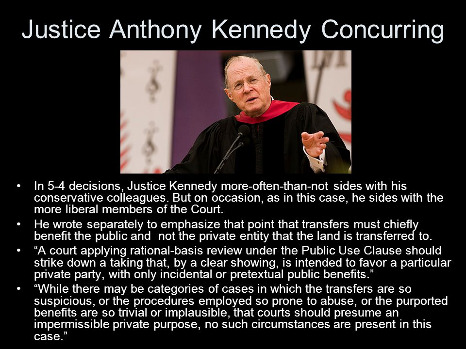 Justice Anthony Kennedy Concurring In 5-4 decisions, Justice Kennedy more-often-than-not sides with his conservative colleagues.