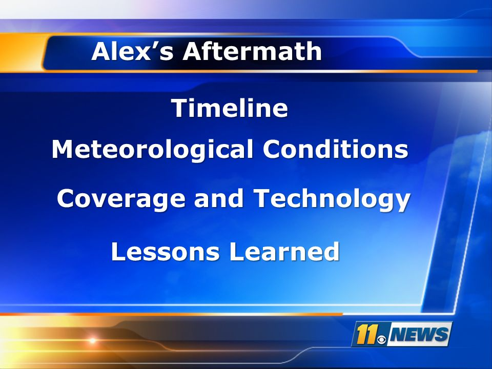 Alex's Aftermath Timeline Meteorological Conditions Coverage and Technology Lessons Learned