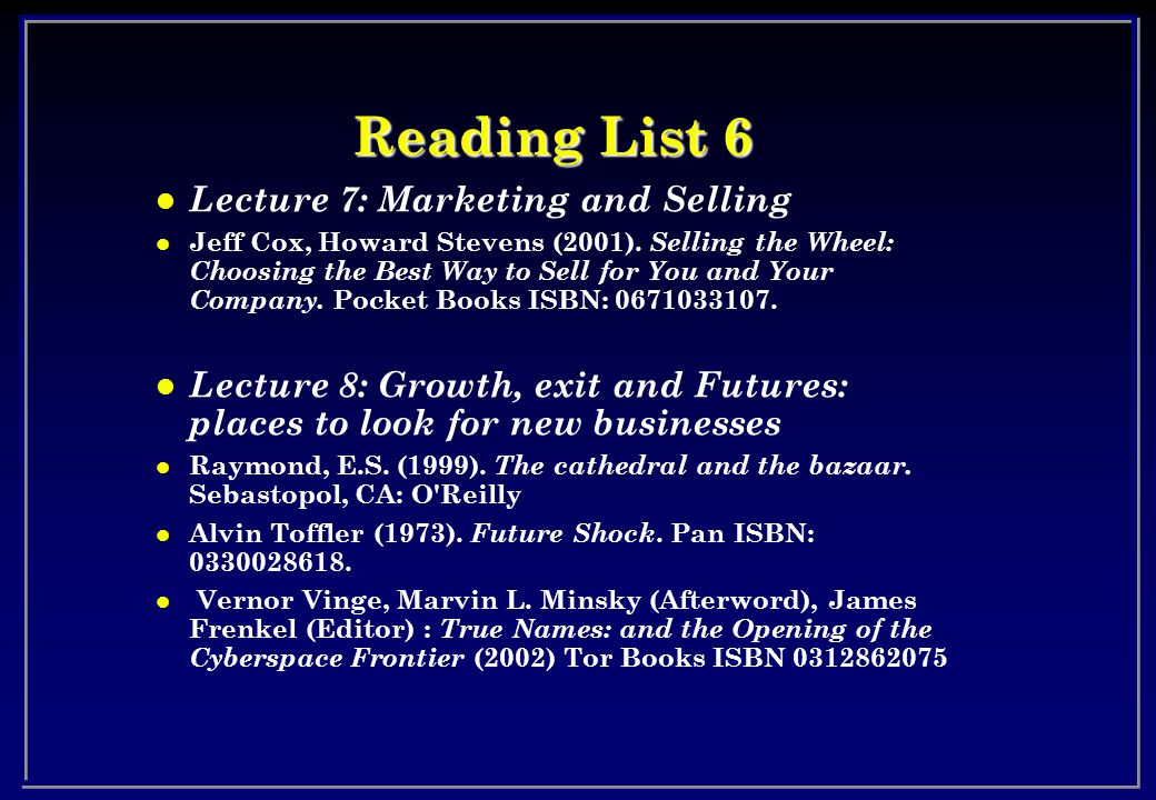 Reading List 6 l Lecture 7: Marketing and Selling l Jeff Cox, Howard Stevens (2001).