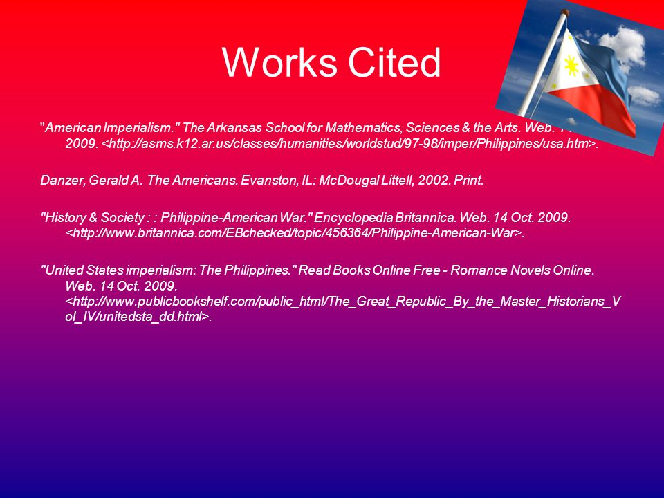 Works Cited American Imperialism. The Arkansas School for Mathematics, Sciences & the Arts.