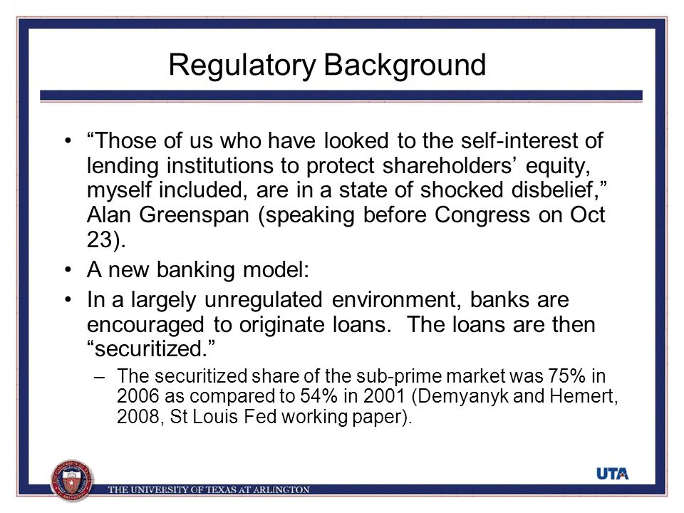 "Regulatory Background ""Those of us who have looked to the self-interest of lending institutions to protect shareholders' equity, myself included, are"