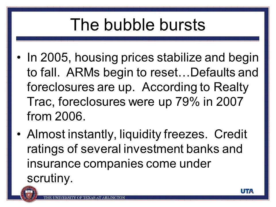 The bubble bursts In 2005, housing prices stabilize and begin to fall.