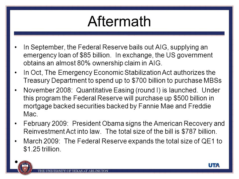 Aftermath In September, the Federal Reserve bails out AIG, supplying an emergency loan of $85 billion.