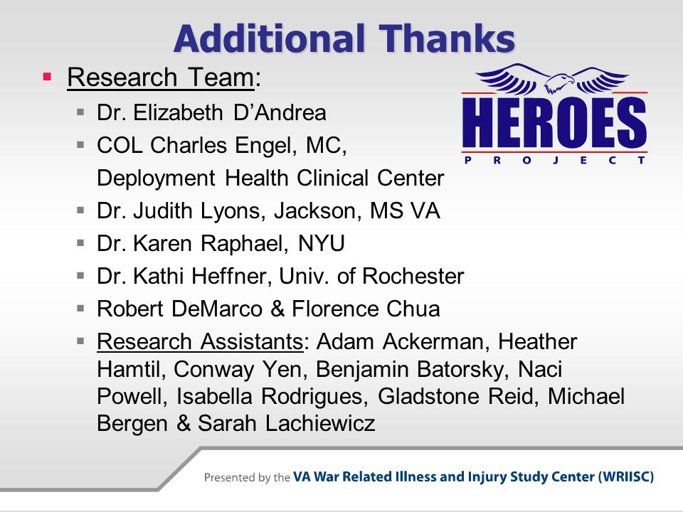 Additional Thanks  Research Team:  Dr.
