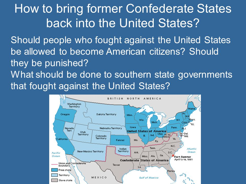 Should people who fought against the United States be allowed to become American citizens? Should they be punished? What should be done to southern st