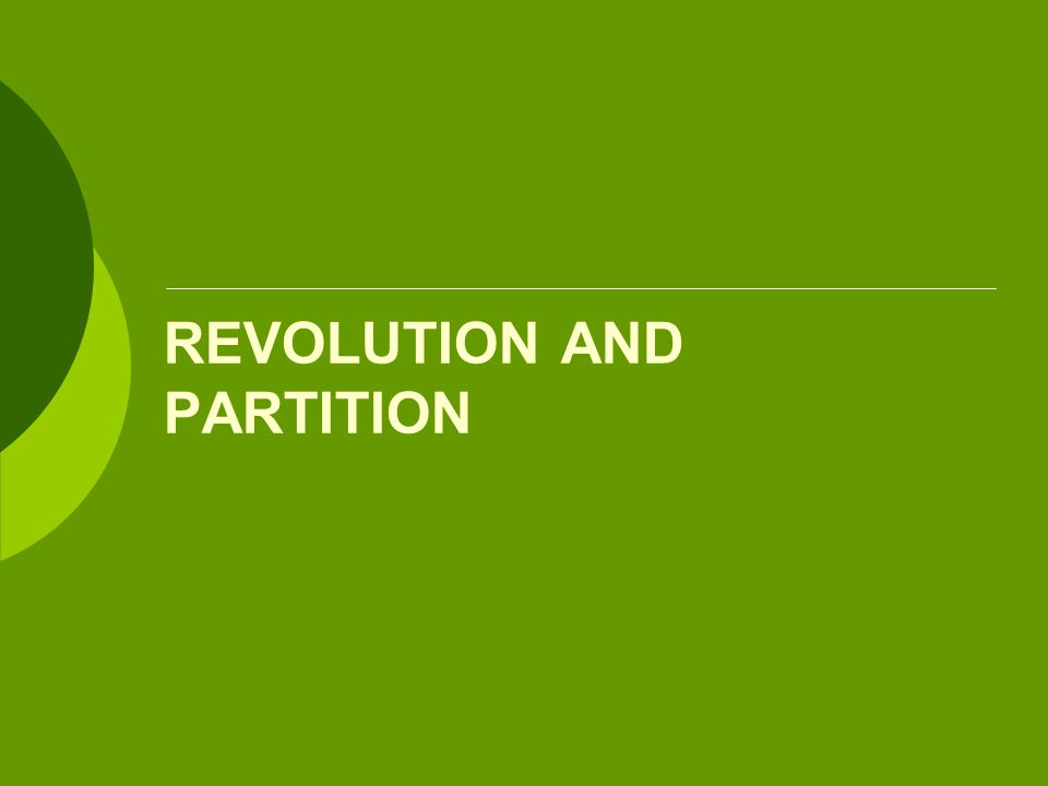 REVOLUTION AND PARTITION