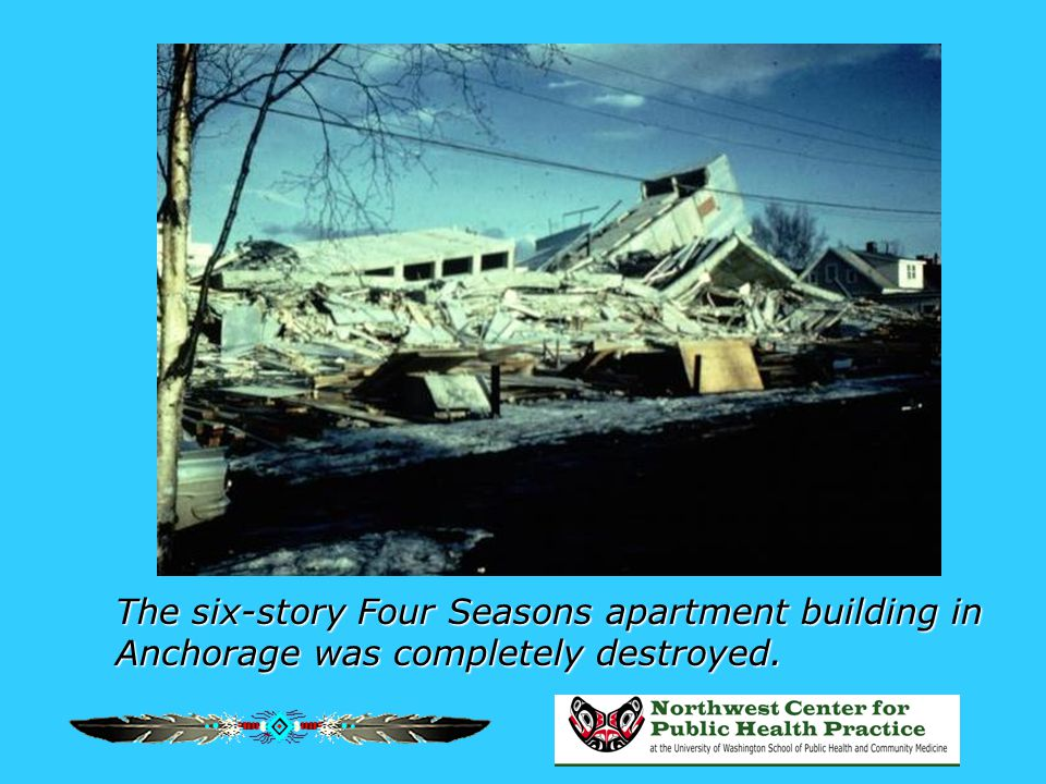 The six-story Four Seasons apartment building in Anchorage was completely destroyed.