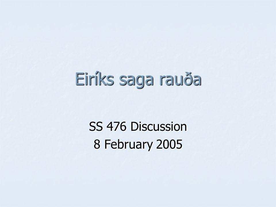 Eiríks saga rauða SS 476 Discussion 8 February 2005