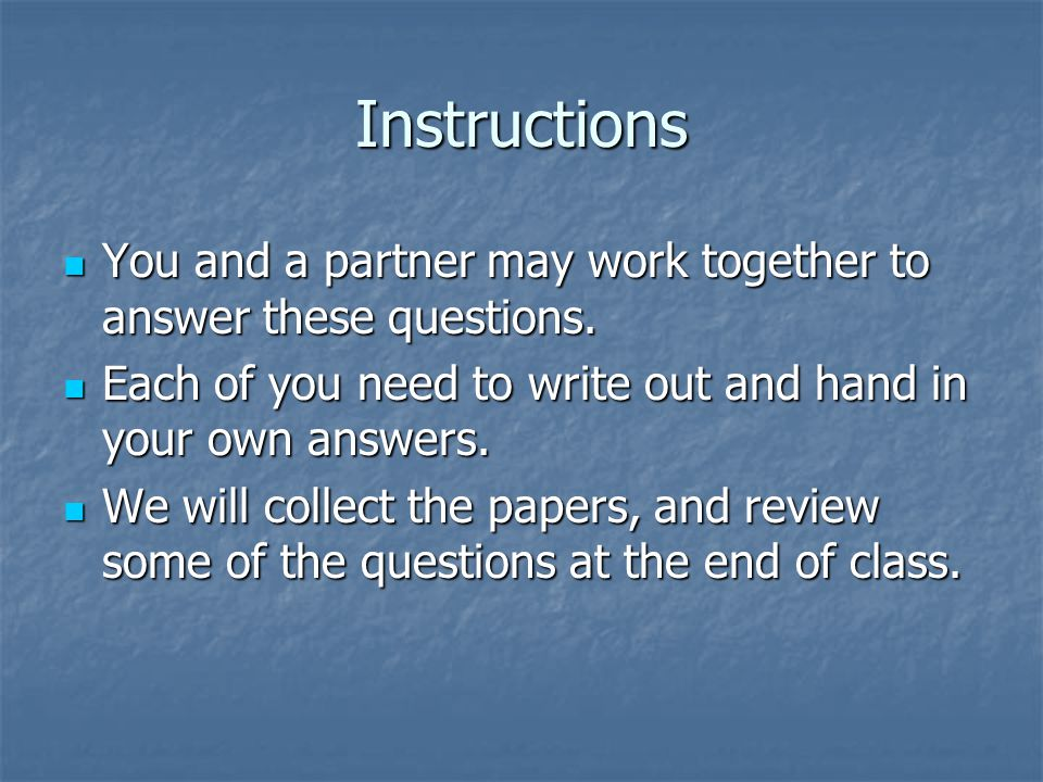 Instructions You and a partner may work together to answer these questions.