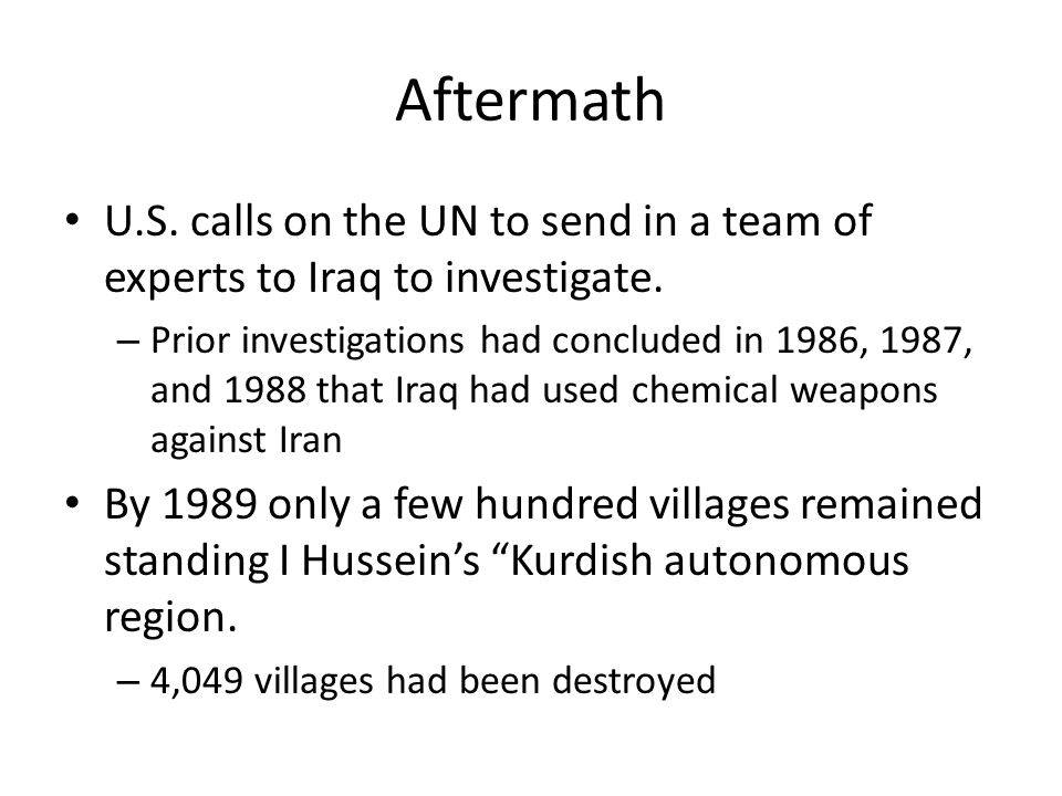 Aftermath U.S. calls on the UN to send in a team of experts to Iraq to investigate.