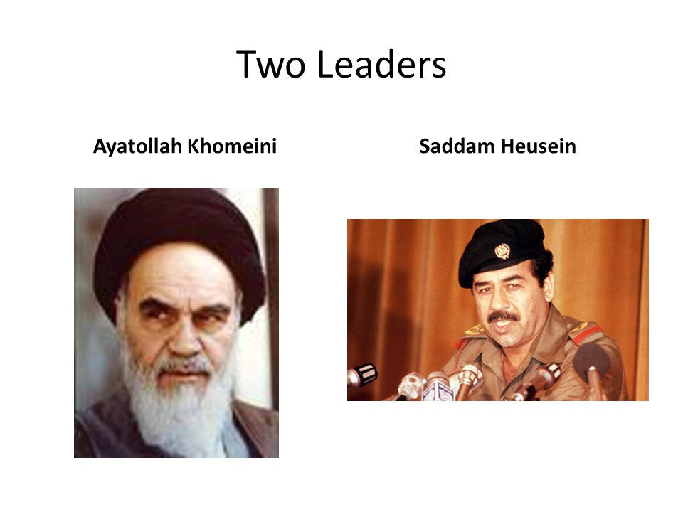 Two Leaders Ayatollah KhomeiniSaddam Heusein