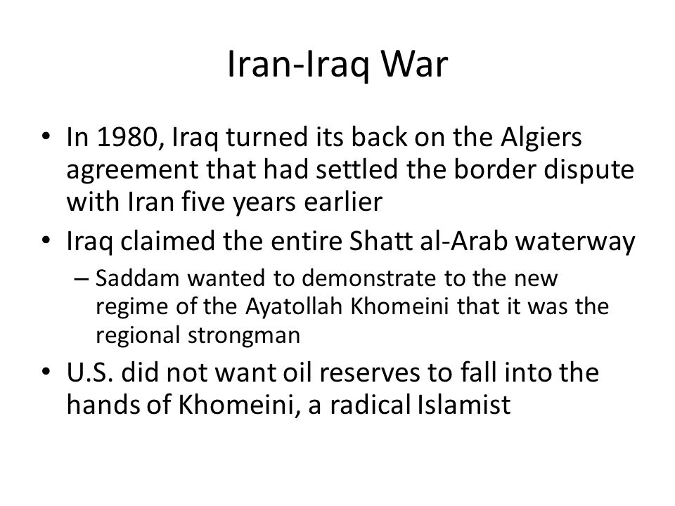Iran-Iraq War Khomeini agrees to a cease fire in July 1988 – More than 1 million soldiers and civilians on both sides died in the war – Not an inch of land changed hands Aug.