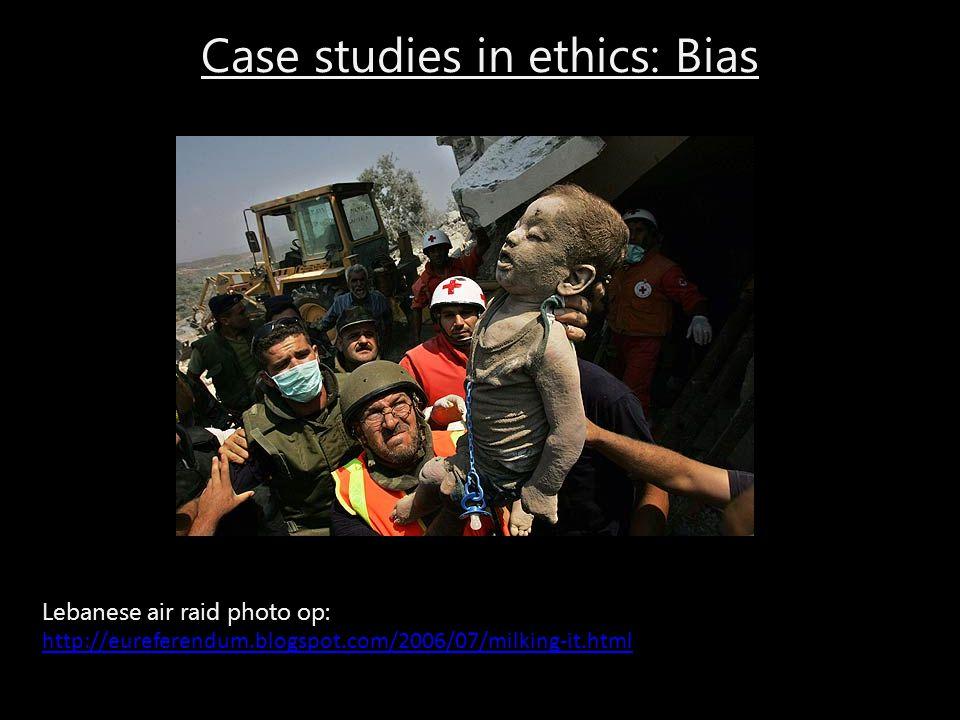 Case studies in ethics: Bias Lebanese air raid photo op: http://eureferendum.blogspot.com/2006/07/milking-it.html