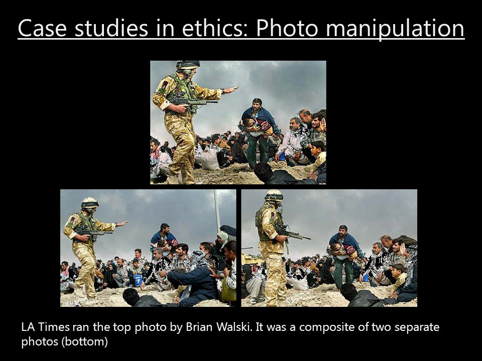 Case studies in ethics: Photo manipulation LA Times ran the top photo by Brian Walski. It was a composite of two separate photos (bottom)