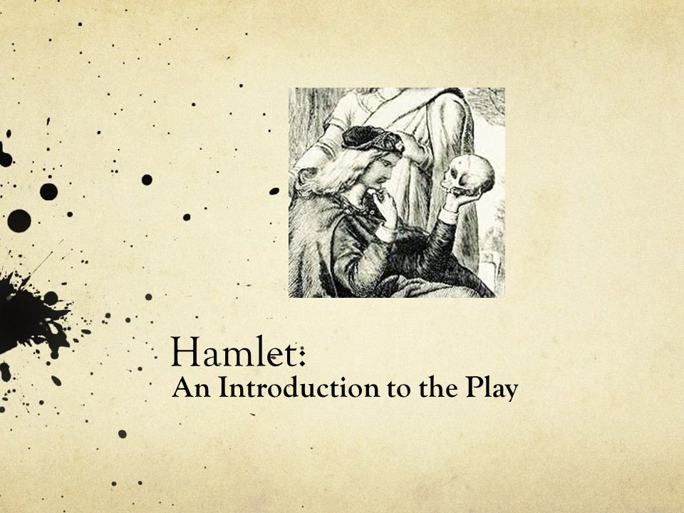 Hamlet: An Introduction to the Play