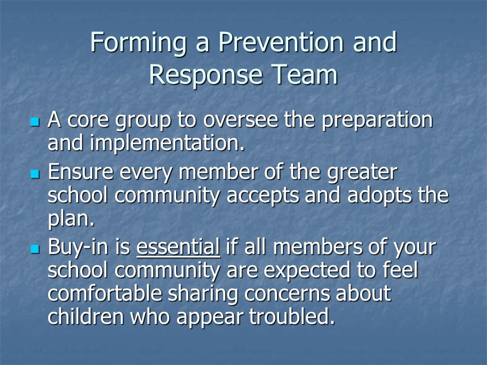 Forming a Prevention and Response Team A core group to oversee the preparation and implementation. A core group to oversee the preparation and impleme