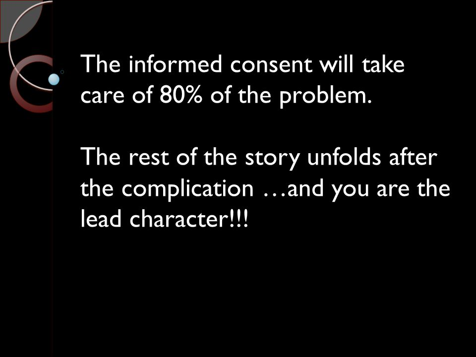 The informed consent will take care of 80% of the problem.
