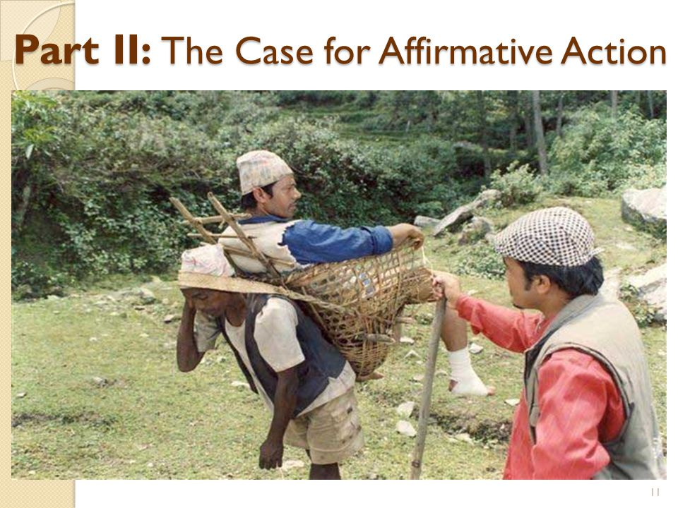 Part II: The Case for Affirmative Action 11
