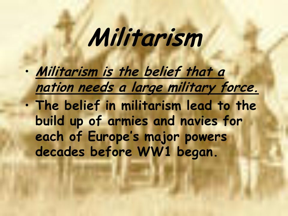 The Four Causes of WWI 1) Militarism 2) Alliances 3) Imperialism 4) Nationalism