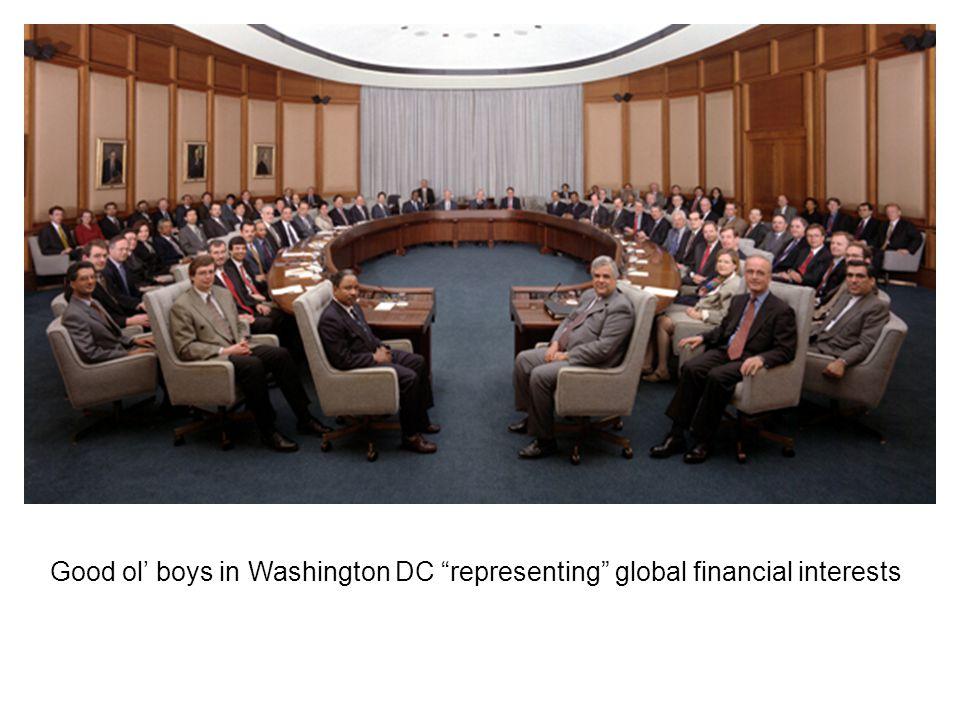 Good ol' boys in Washington DC representing global financial interests