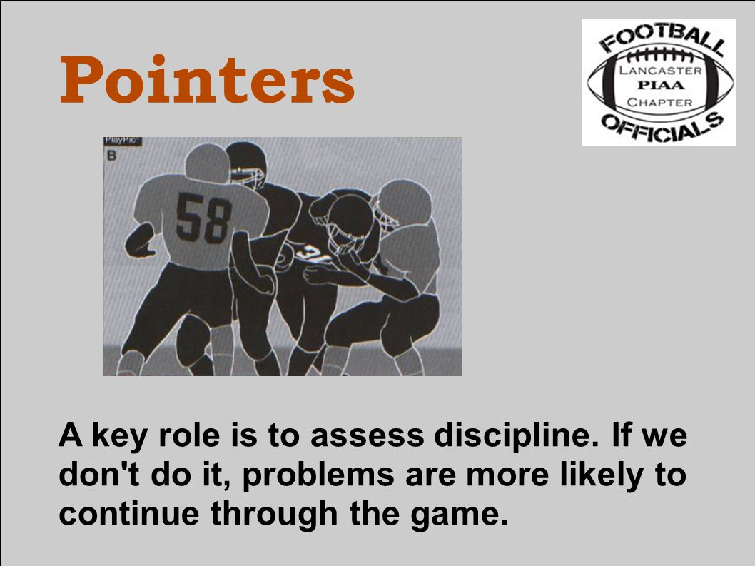 Pointers A key role is to assess discipline.
