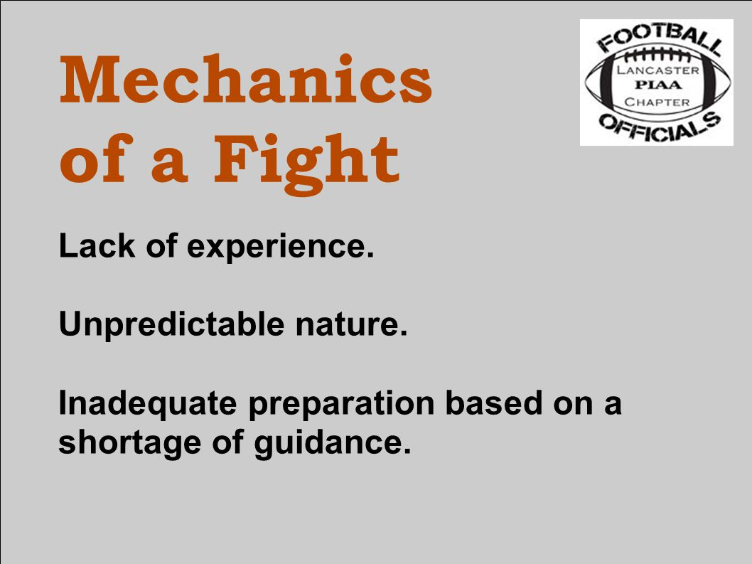 Mechanics of a Fight Lack of experience. Unpredictable nature.