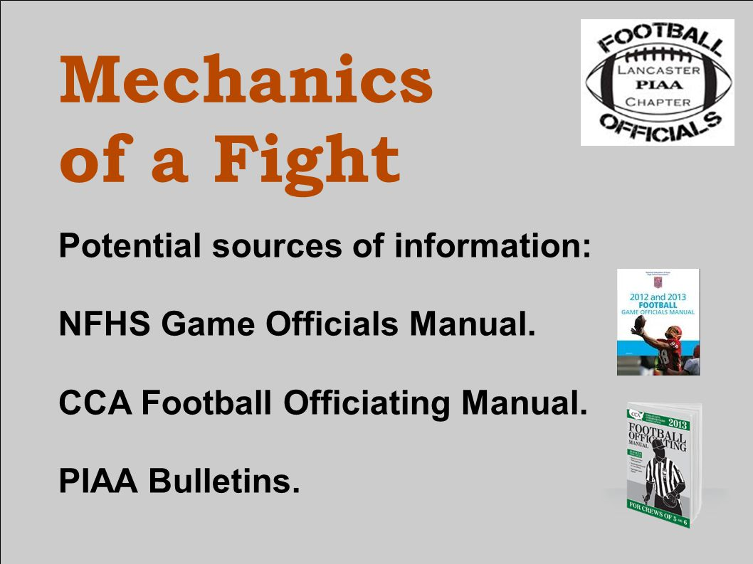 Mechanics of a Fight Potential sources of information: NFHS Game Officials Manual.