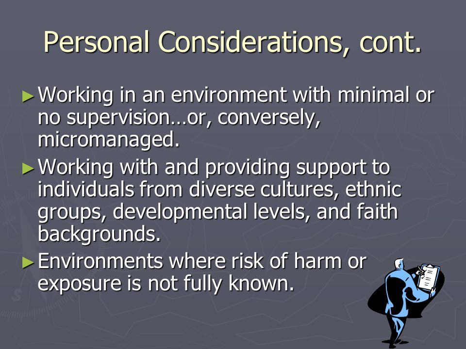 Personal Considerations, cont.
