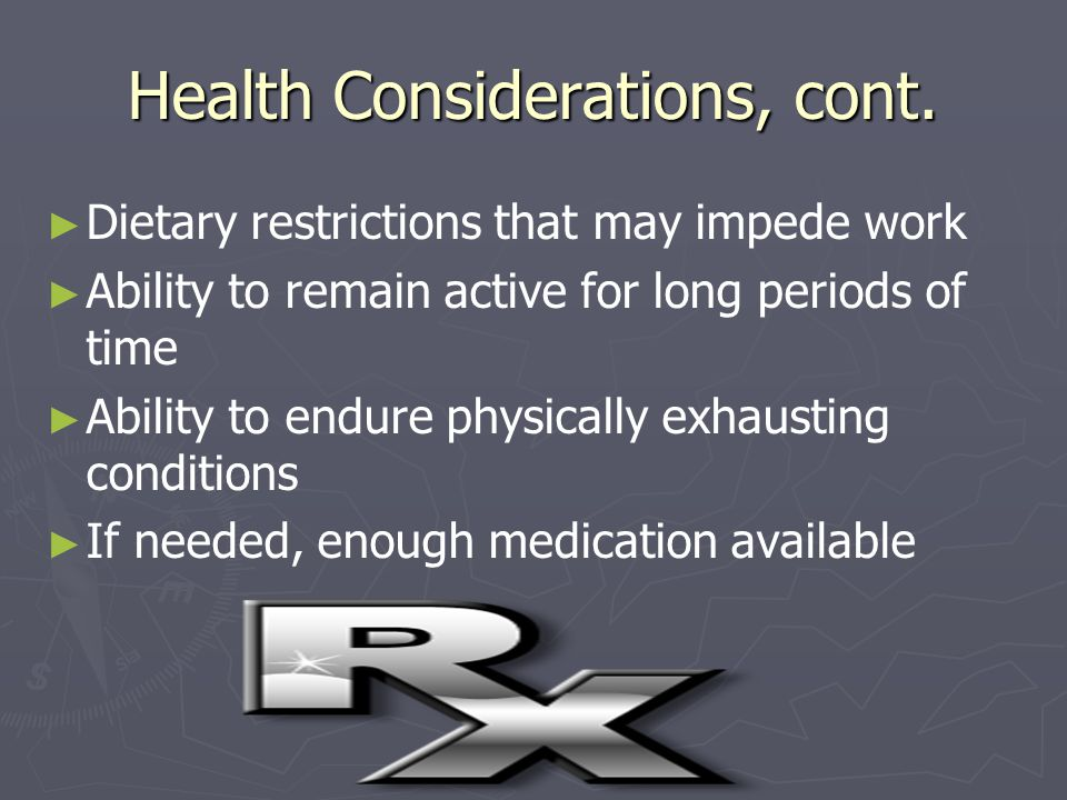 Health Considerations, cont.