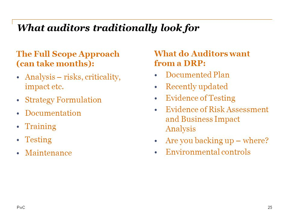 PwC What auditors traditionally look for 25 The Full Scope Approach (can take months): Analysis – risks, criticality, impact etc.