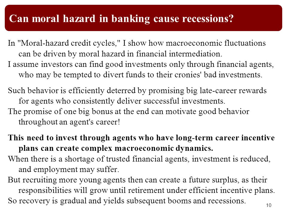 Can moral hazard in banking cause recessions.