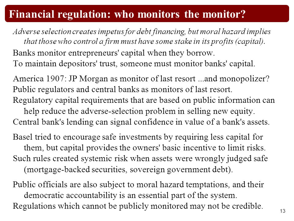 Financial regulation: who monitors the monitor.