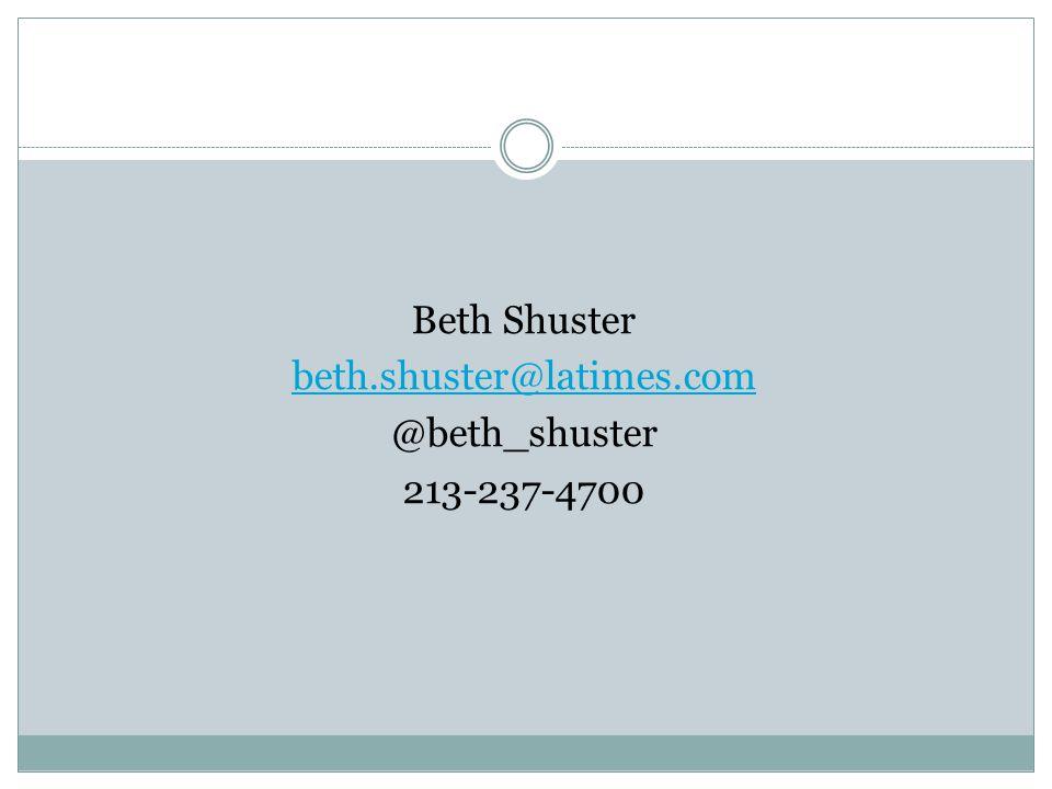 Beth Shuster beth.shuster@latimes.com @beth_shuster 213-237-4700