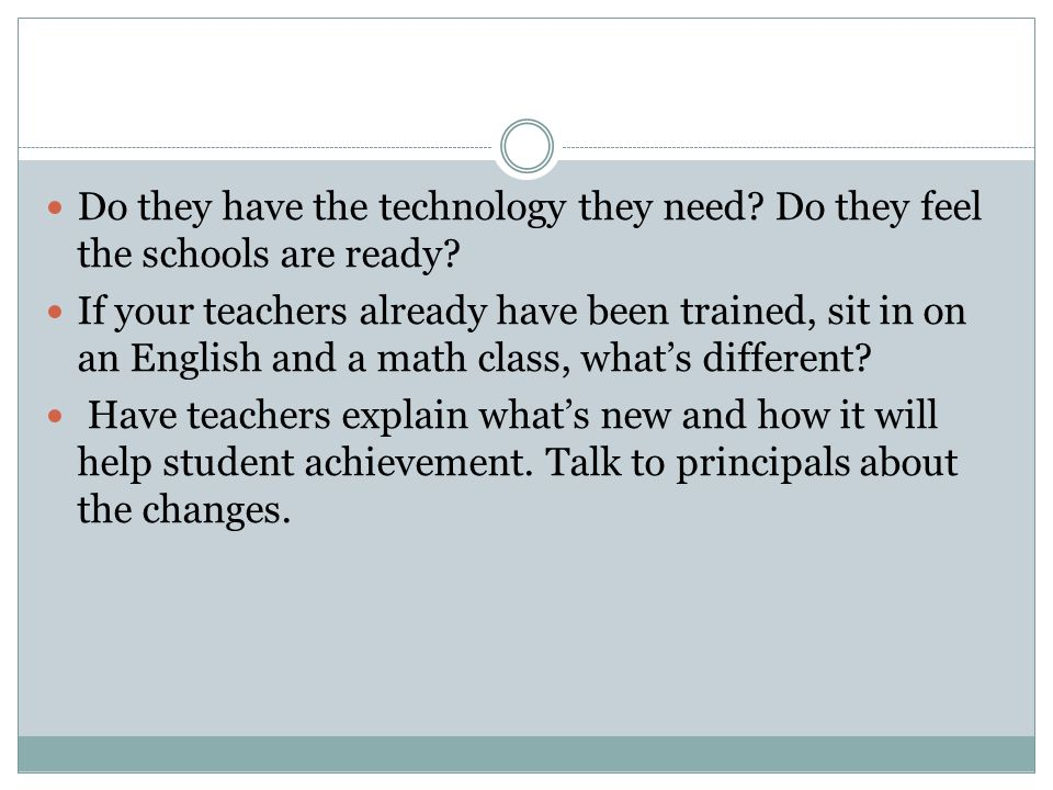Do they have the technology they need. Do they feel the schools are ready.